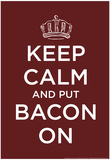 Keep Calm and Put bacon On Affiches par  Snorg Tees