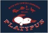 Platypus Poster di  Snorg Tees