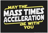 Mass Times Acceleration Plakat av  Snorg Tees