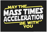 Mass Times Acceleration Póster por  Snorg Tees