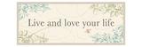 Live and Love your LIfe Impressão giclée premium por  Pela Design