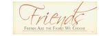 Friends are Family we Choose Lámina giclée prémium por  Pela