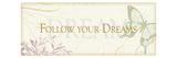 Follow your dreams Giclée-Premiumdruck von  Pela Design