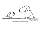 """Cute is whatever you can get away with."" - New Yorker Cartoon Reproduction giclée Premium par Charles Barsotti"