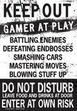 Keep Out Gamer At Play… Blikkskilt