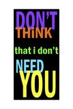 Don't Think Plakat av Andrea James