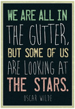 Oscar Wilde Looking At the Stars Quote Kunstdrucke