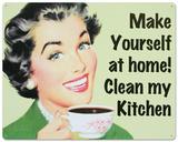 Make Yourself at Home…Clean My Kitchen Blechschild