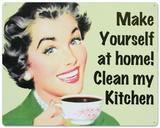 Make Yourself at Home…Clean My Kitchen Carteles metálicos