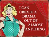 Create a drama Tin Sign
