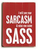 Sarcasm and sass Wood Sign