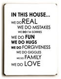 In this house… Wood Sign