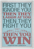 First They Ignore You Gandhi Quote Poster