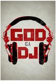 God is a DJ Music Pôsters
