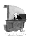 """And here's good news for the defense. I am disqualifying myself on the gr…"" - New Yorker Cartoon Premium Giclee Print by J.B. Handelsman"