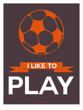 I Like to Play 2 Posters av  NaxArt