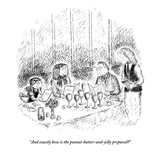 """""""And exactly how is the peanut-butter-and-jelly prepared"""" - New Yorker Cartoon Premium Giclee Print by Edward Koren"""