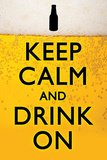 Keep Calm and Drink On Humor Poster Lámina