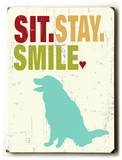 Sit.Stay.Smile Placa de madeira por Ginger Oliphant