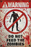 Warning Do Not Feed the Zombies Poster Print