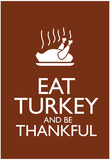 Eat Turkey and Be Thankful Poster Láminas