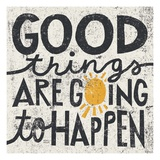 Good Things are Going to Happen Premium gicléedruk van Michael Mullan