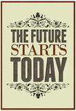 The Future Starts Today Poster Pósters