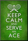 Keep Calm and Serve an Ace Tennis Poster Impressão montada