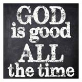 God Is Good Print by Taylor Greene