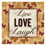 Live Love Laugh Pôsters por Taylor Greene
