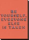 Be Yourself Stretched Canvas Print