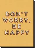 Don't Worry Be Happy Stretched Canvas Print
