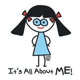 All about ME! Print by Todd Goldman