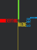 Everything you Imagine Poster Poster di  NaxArt
