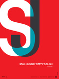 Stay Hungry Stay Foolish Poster Affiche par  NaxArt