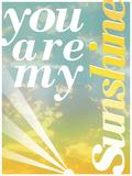 You Are My Sunshine Bedruckte aufgespannte Leinwand von Pete Oxford