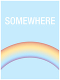 Somewhere is Over the Rainbow Kunstdrucke