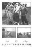 Golf with Your Friends Kunstdrucke von  Unknown