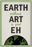 Earth Without Art is Just Eh Humor Poster Fotografia