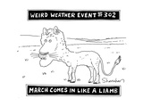 Weird Weather Event 302 March Comes in Like a Liamb - Cartoon Giclee Print by Danny Shanahan