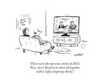 """""""Those were the top news stories of 2012. Now, here's Brad to tie them al…"""" - Cartoon Giclee Print by David Sipress"""