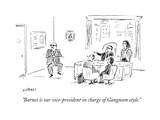 """""""Barnes is our vice-president in charge of Gangnam style."""" - Cartoon Giclee Print by David Sipress"""