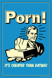 Porn, It's Cheaper Than Dating  - Funny Retro Poster Pôsteres por  Retrospoofs