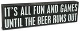 Beer Runs Out Box Sign Wood Sign