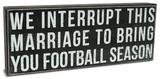 Interrupt This Marriage Box Sign Placa de madeira
