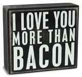 Love You More Than Bacon Box Sign Placa de madeira