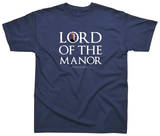 Lord of The Manor T-Shirt Shirts