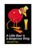 A Little Beer is a Dangerous Thing Art sur métal