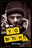 Breaking Bad - Yo Bitch! Poster