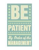 Be Patient Poster di John Golden